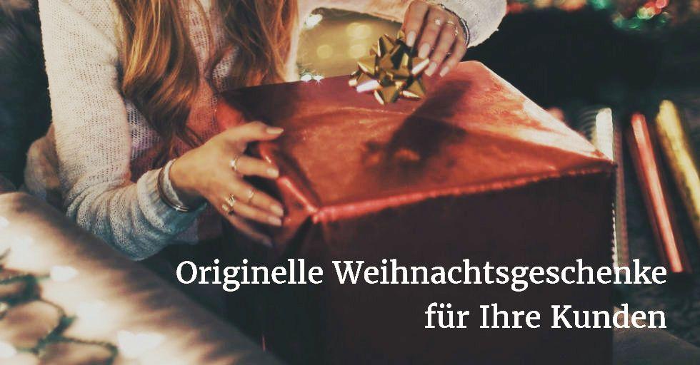 Originelle Geschenkideen für Ihre Kunden